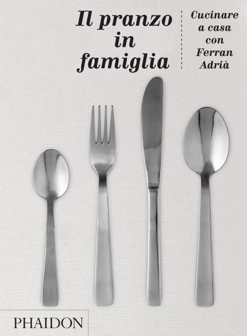 Il-pranzo-in-famiglia-Ferran-Adria-libro-phaidon