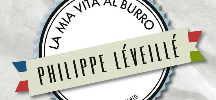 Sul leggio di BlogVs: La vita burrosa di Philippe Léveillé