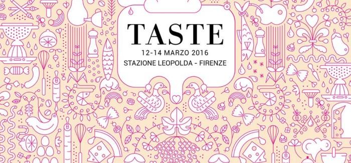 Taste Firenze: perché ci andrò anche quest'anno