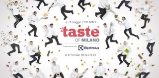 Taste of Milano 2017: chef, menù e prezzi del 4-5 maggio